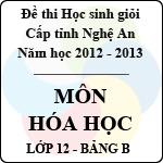 Đề thi học sinh giỏi tỉnh Nghệ An năm 2012 - 2013 môn Hóa lớp 12 Bảng B (Có đáp án) đề thi học sinh giỏi