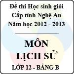 Đề thi học sinh giỏi tỉnh Nghệ An năm 2012 - 2013 môn Lịch sử lớp 12 Bảng B (Có đáp án) đề thi học sinh giỏi