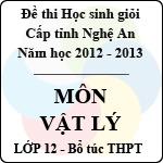 Đề thi học sinh giỏi tỉnh Nghệ An năm 2012 - 2013 môn Vật lý lớp 12 Bổ túc THPT (Có đáp án) đề thi học sinh giỏi
