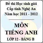 Đề thi học sinh giỏi tỉnh Nghệ An năm 2011 - 2012 môn Tiếng Anh lớp 12 Bảng B đề thi môn tiếng anh