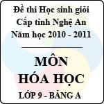 Đề thi học sinh giỏi tỉnh Nghệ An năm 2010 - 2011 môn Hóa lớp 9 Bảng A (Có đáp án) sở gd&đt nghệ an