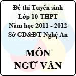 Đề thi tuyển sinh lớp 10 THPT tỉnh Nghệ An năm 2011 - 2012 môn Ngữ văn (Có đáp án) đề thi tuyển sinh lớp 10 tỉnh nghệ an