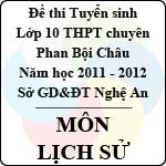 Đề thi tuyển sinh lớp 10 THPT chuyên Phan Bội Châu năm 2011 - 2012 môn Lịch sử (Có đáp án) đề thi tuyển sinh lớp 10vndoc.com xin giới thiệu đến các bạn lớp 9, chuẩn bị thi lên lớp 10:
