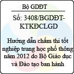 Công văn 3408/BGDĐT-KTKĐCLGD hướng dẫn chấm thi tốt nghiệp trung học phổ thông năm 2012 do bộ giáo dục và đào tạo ban hành