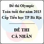 Đề thi Olympic toán tuổi thơ năm 2013 cấp Tiểu học thành phố Bà Rịa - Đề thi cá nhân đề thi olympic