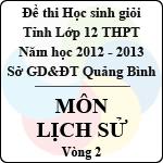 Đề thi học sinh giỏi lớp 12 THPT tỉnh Quảng Bình năm học 2012 - 2013 môn Lịch sử - Vòng 2 (Có đáp án) sở gd&đt quảng bình