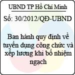 Quyết định 30/2012/QĐ-UBND về việc ban hành quy định về tuyển dụng công chức và xếp lương khi bổ nhiệm ngạch