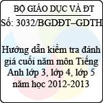 Công văn 3032/BGDĐT-GDTH hướng dẫn kiểm tra đánh giá cuối năm môn tiếng anh lớp 3, lớp 4, lớp 5 năm học 2012-2013