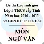 Đề thi học sinh giỏi lớp 9 THCS tỉnh Thanh Hóa năm học 2010 - 2011 môn Ngữ văn (Có đáp án) sở gd&đt thanh hóa