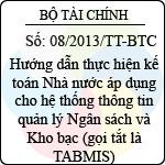 Thông tư 08/2013/TT-BTC về việc hướng dẫn thực hiện kế hoạch nhà nước áp dụng cho hệ thống thông tin quản lý ngân sách và nghiệp vụ kho bạc (tabmis)