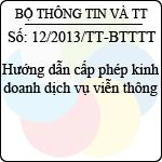Thông tư 12/2013/TT-BTTTT hướng dẫn cấp phép kinh doanh dịch vụ viễn thông