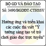 """Công văn 3490/BGDĐT-CTHSSV hưởng ứng và triển khai cuộc thi viết """"ý tưởng sáng tạo về trò chơi giáo dục trực tuyến"""""""