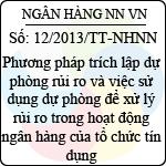 Thông tư 12/2013/TT-NHNN sử dụng dự phòng để xử lý rủi ro trong hoạt động ngân hàng của tổ chức tín dụng, chi nhánh ngân hàng nước ngoài