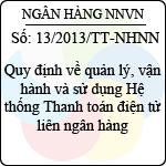 Thông tư 13/2013/TT-NHNN quy định về quản lý, vận hành và sử dụng hệ thống thanh toán điện tử liên ngân hàng