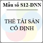Mẫu số S12-DNN: Thẻ tài sản cố định mẫu sổ sách kế toán thuế