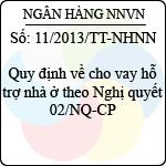 Thông tư 11/2013/TT-NHNN quy định về cho vay hỗ trợ nhà ở theo nghị quyết 02/nq-cp