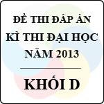 Đề thi - Đáp án thi Đại học năm 2013 - Khối D môn toán, tiếng anh, ngữ văn - bộ gd&đt công bố
