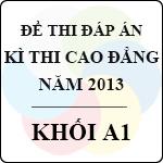 Đề thi - Đáp án thi Cao đẳng năm 2013 - Khối A1 môn toán, tiếng anh, vật lý - bộ gd&đt công bố