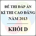 Đề thi - Đáp án thi Cao đẳng năm 2013 - Khối D môn toán, tiếng anh, văn - bộ gd&đt công bố