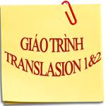 Giáo trình Translation 1 và 2 giáo trình chuyên ngành tiếng anh biên dịch