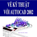 Vẽ kỹ thuật với AutoCad hướng dẫn sử dụng autocad